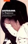 La Magicienne, AKUTAGAWA Ryûnosuke