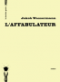 L'Affabulateur, Jakob Wassermann