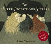 The Three Incestuous Sisters, Audrey Niffenegger