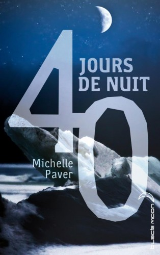 michelle paver, dark matter, 40 jours de nuit, blandine longre, traduction, hachette jeunesse