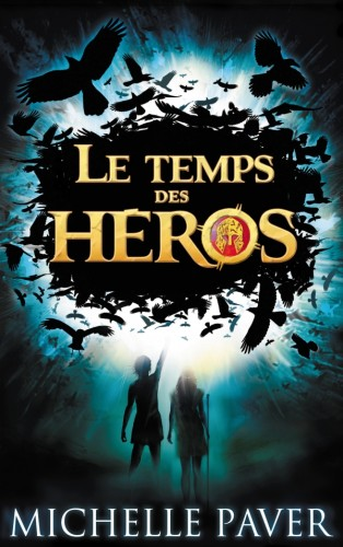 michelle paver, blandine longre, Hachette jeunesse, Le temps des héros