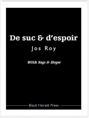 jos roy,de suc & d'espoir,with sap & hope,blandine longre,paul stubbs,black herald press,lionel-edouard martin,jean-pierre longre,romain verger,claire laloyaux,patrice beray,zoé balthus